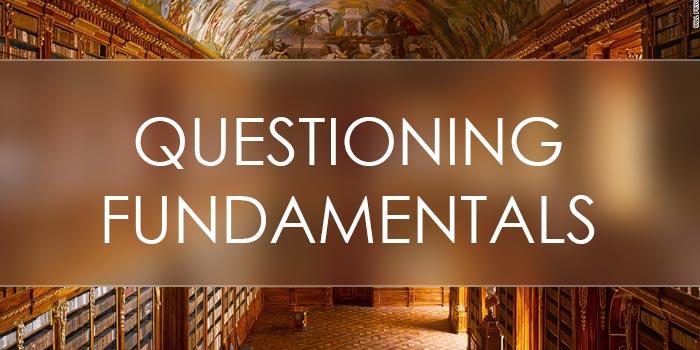 questioning-fundamentals